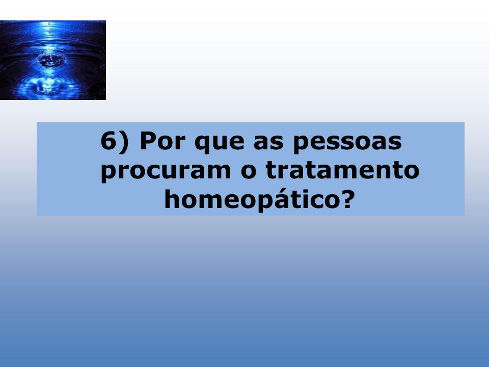 6) Por que as pessoas procuram o tratamento homeopático