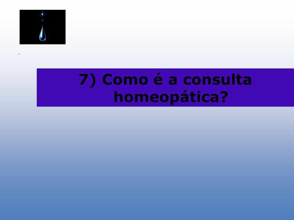 7) Como é a consulta homeopática
