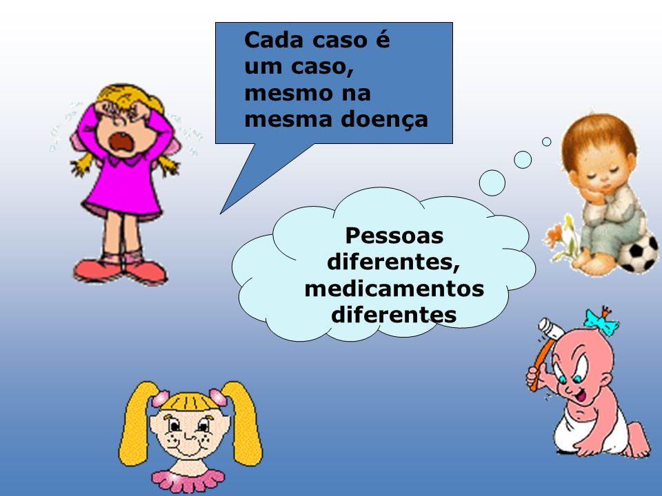 Pessoas diferentes, medicamentos diferentes