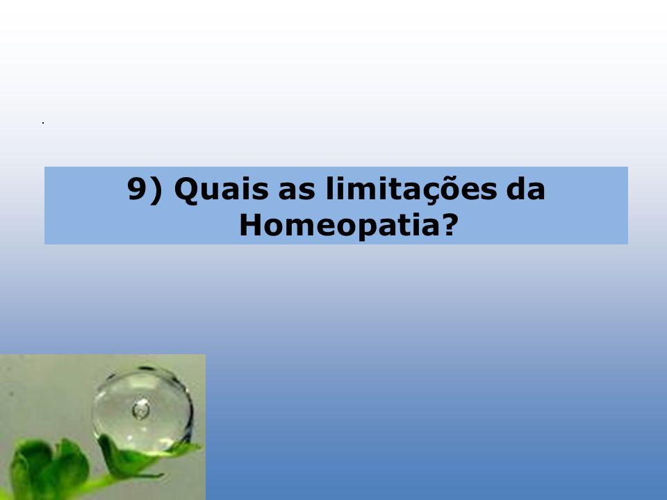 9) Quais as limitações da Homeopatia
