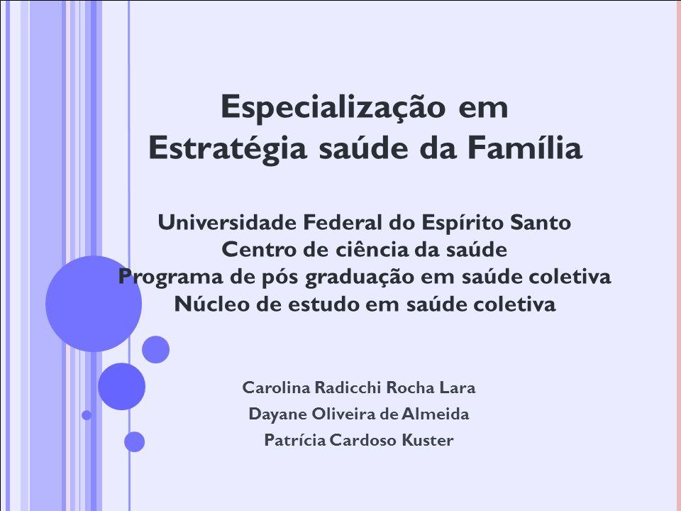 Especialização em Estratégia saúde da Família Universidade Federal do Espírito Santo Centro de ciência da saúde Programa de pós graduação em saúde coletiva Núcleo de estudo em saúde coletiva