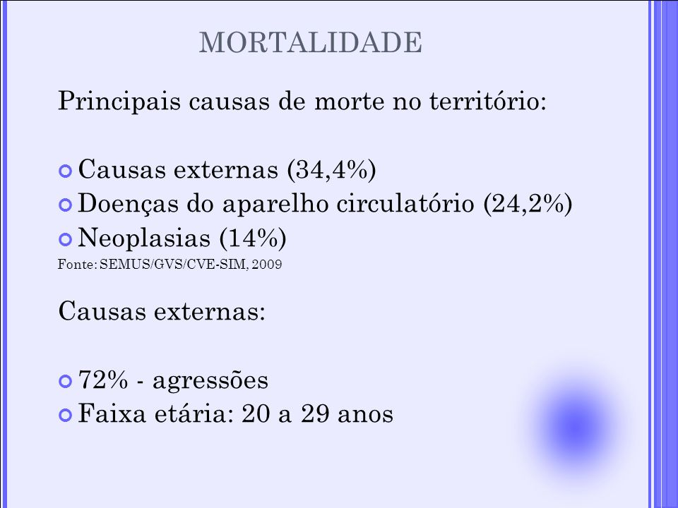 MORTALIDADE Principais causas de morte no território: