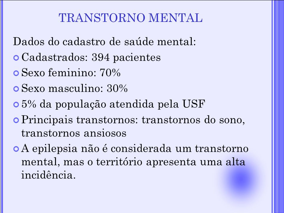 TRANSTORNO MENTAL Dados do cadastro de saúde mental: