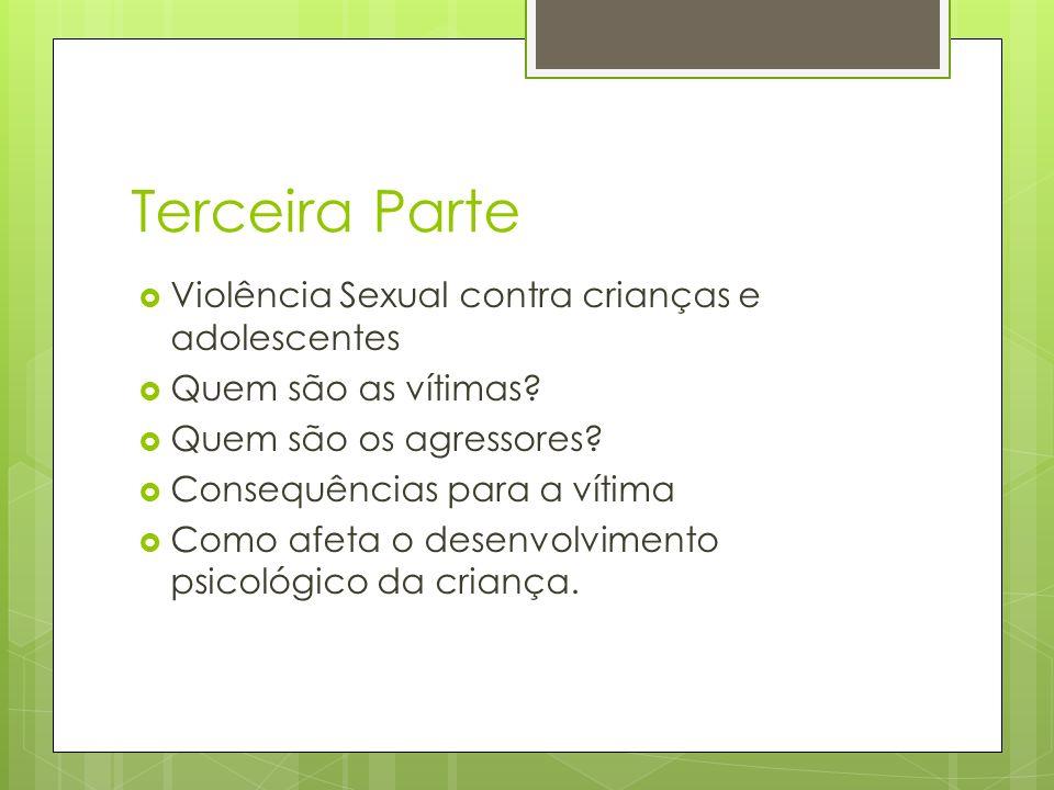 Terceira Parte Violência Sexual contra crianças e adolescentes