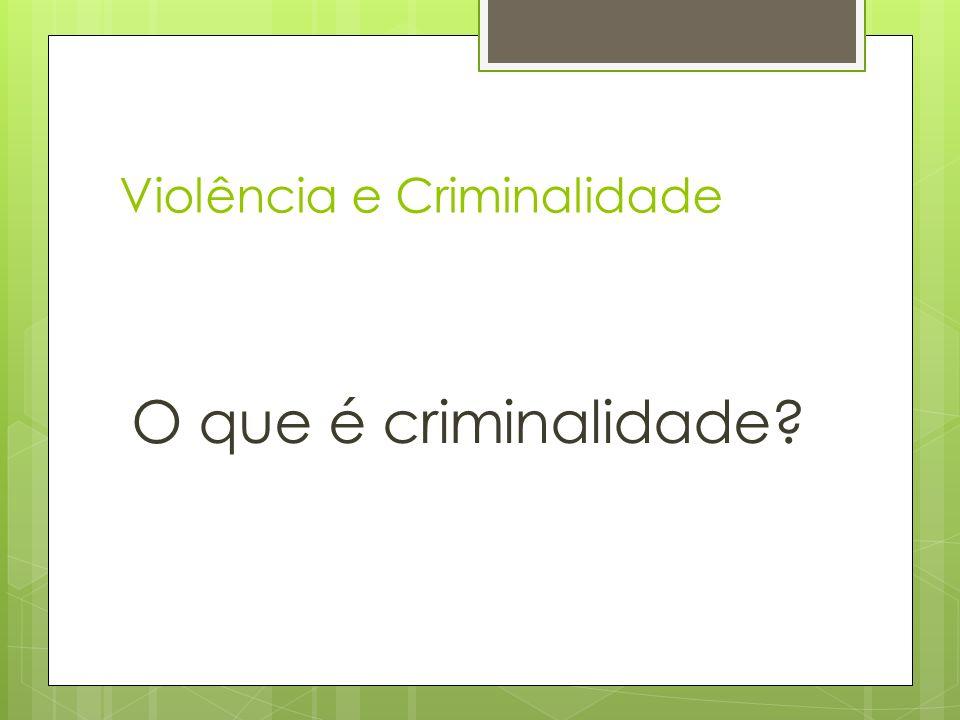 Violência e Criminalidade