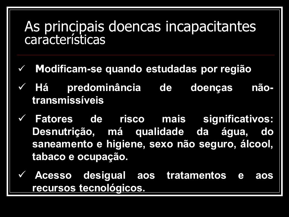 As principais doencas incapacitantes características