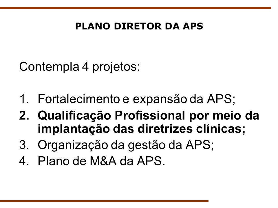 Fortalecimento e expansão da APS;
