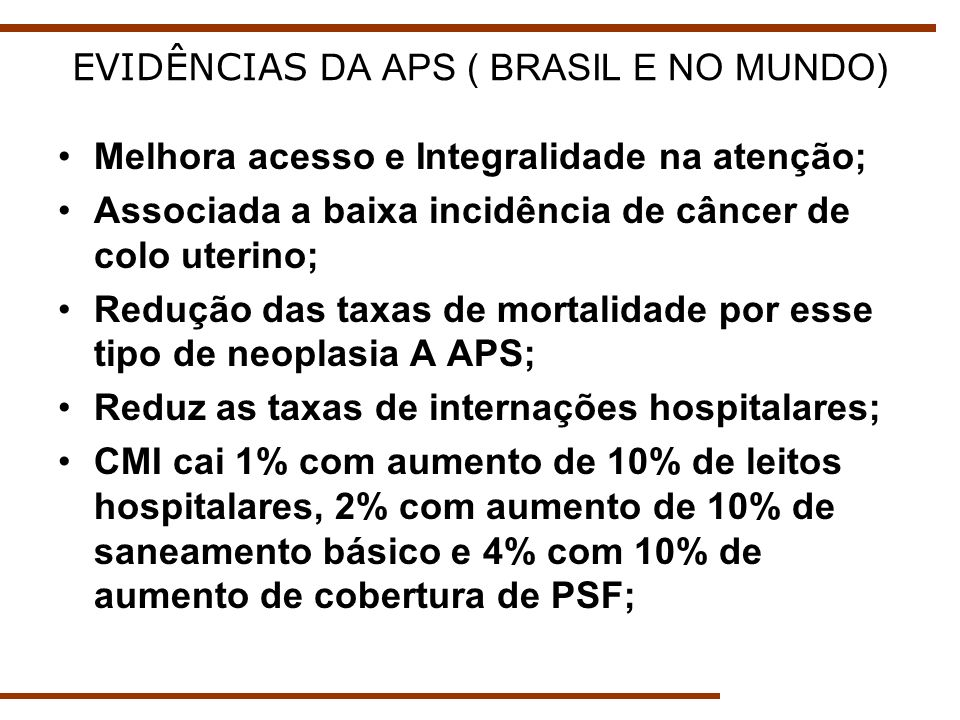 EVIDÊNCIAS DA APS ( BRASIL E NO MUNDO)