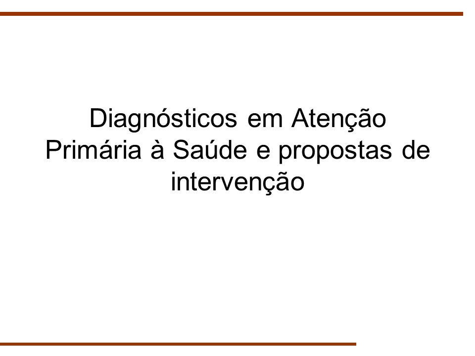Diagnósticos em Atenção Primária à Saúde e propostas de intervenção