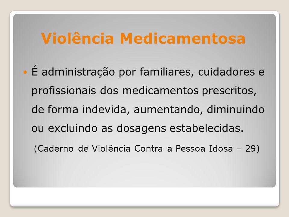 Violência Medicamentosa