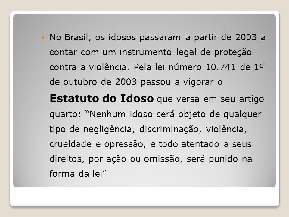 No Brasil, os idosos passaram a partir de 2003 a contar com um instrumento legal de proteção contra a violência.