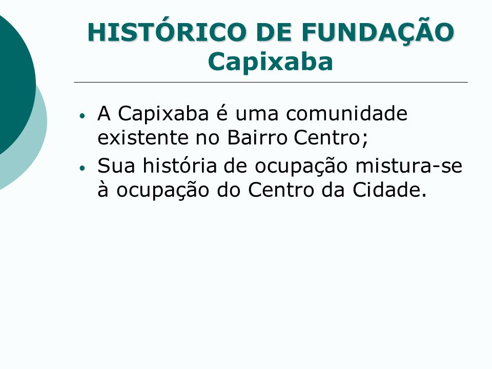 HISTÓRICO DE FUNDAÇÃO Capixaba