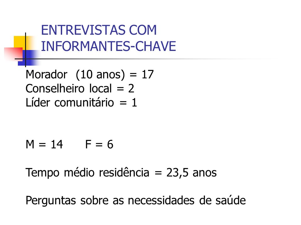 ENTREVISTAS COM INFORMANTES-CHAVE