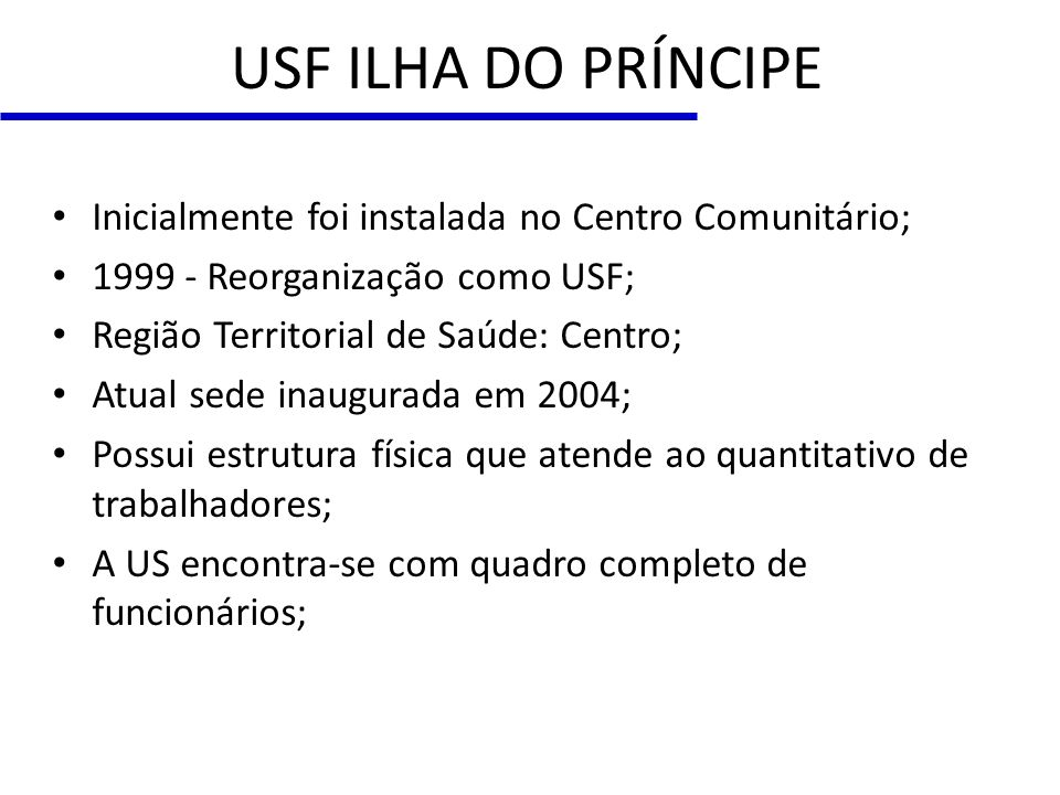 USF ILHA DO PRÍNCIPE Inicialmente foi instalada no Centro Comunitário;
