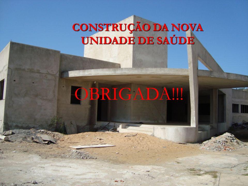 CONSTRUÇÃO DA NOVA UNIDADE DE SAÚDE