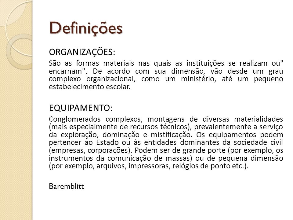 Definições ORGANIZAÇÕES: EQUIPAMENTO: