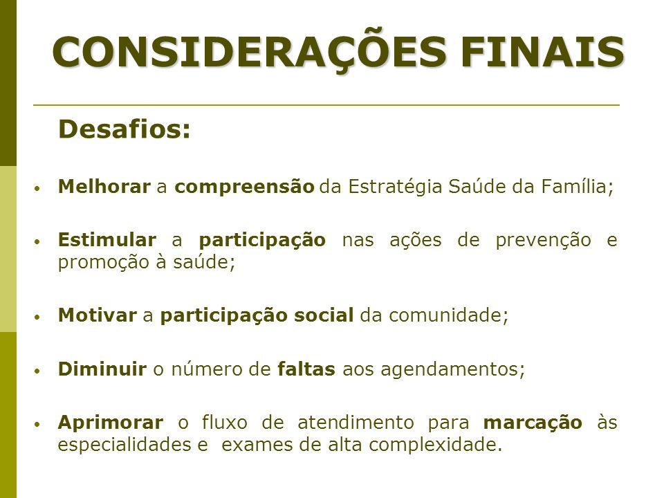 CONSIDERAÇÕES FINAIS Desafios: