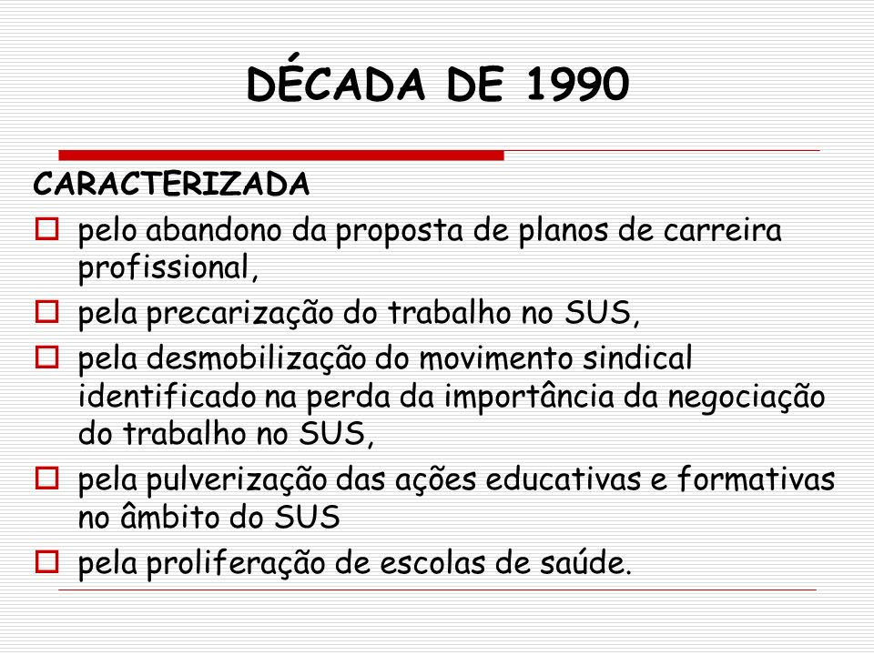 DÉCADA DE 1990 CARACTERIZADA