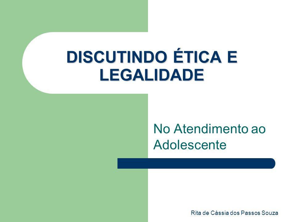 DISCUTINDO ÉTICA E LEGALIDADE