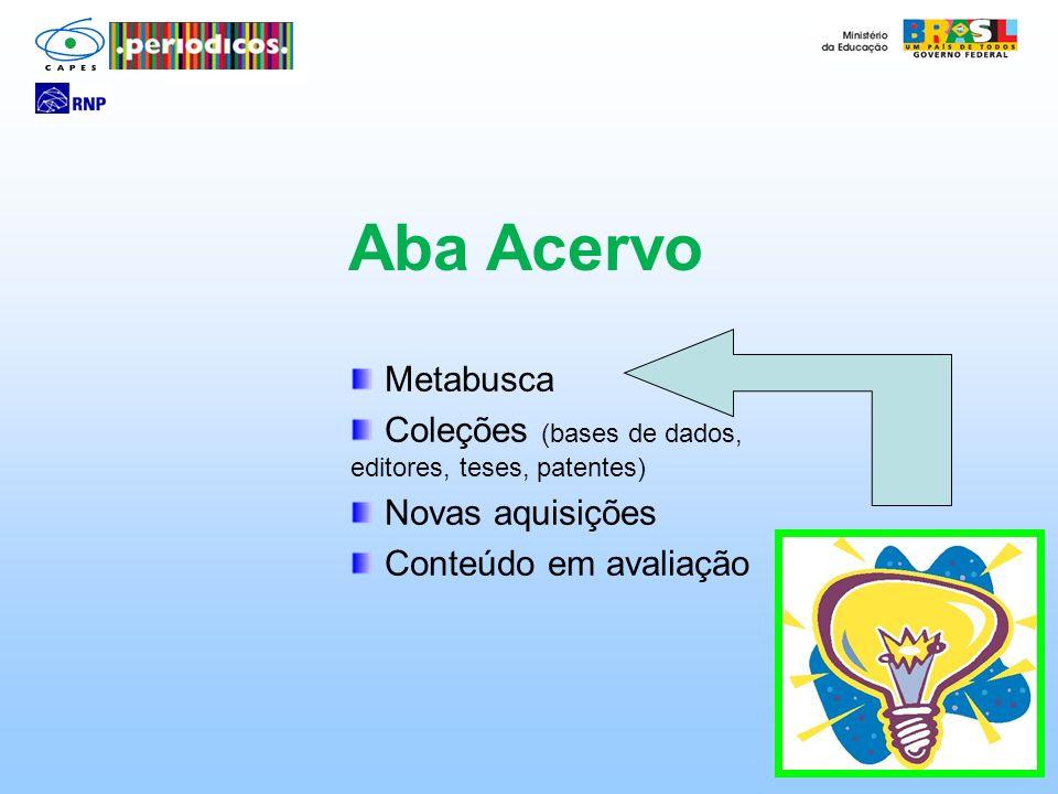 Aba Acervo Metabusca. Coleções (bases de dados, editores, teses, patentes) Novas aquisições.