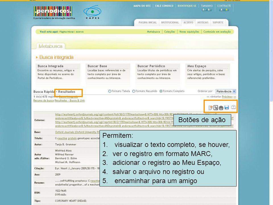 Botões de ação Permitem: visualizar o texto completo, se houver, ver o registro em formato MARC, adicionar o registro ao Meu Espaço,