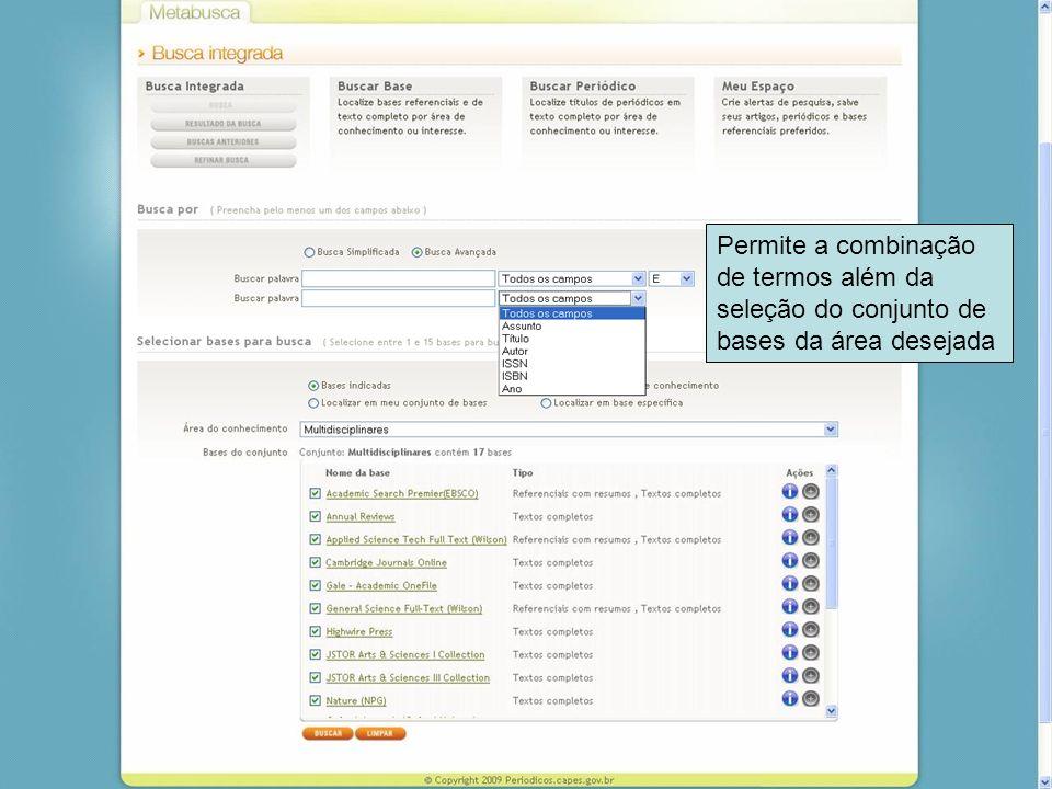Permite a combinação de termos além da seleção do conjunto de bases da área desejada