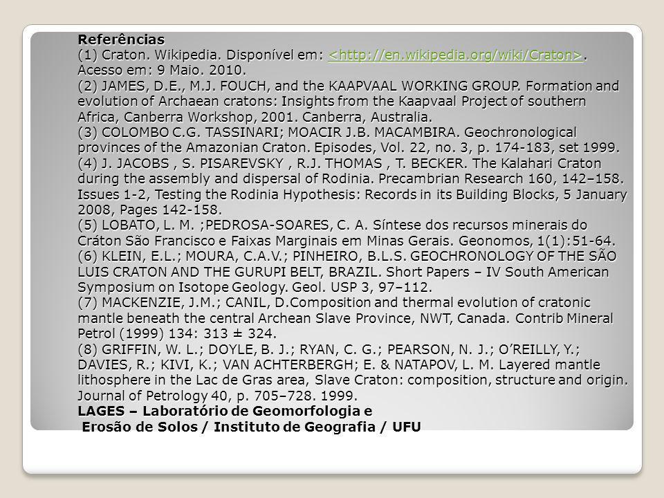 Referências (1) Craton. Wikipedia. Disponível em: <http://en