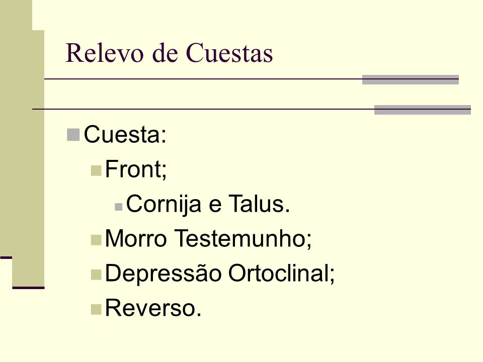 Relevo de Cuestas Cuesta: Front; Cornija e Talus. Morro Testemunho;