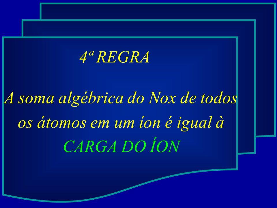 A soma algébrica do Nox de todos os átomos em um íon é igual à