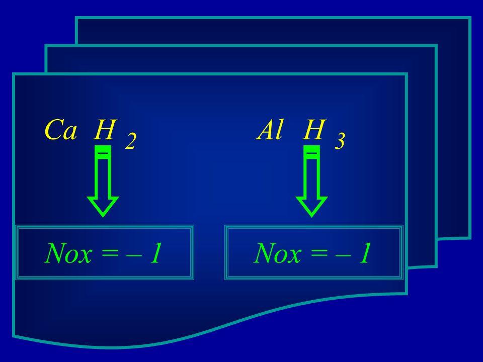 Ca H Al H 2 3 Nox = – 1 Nox = – 1