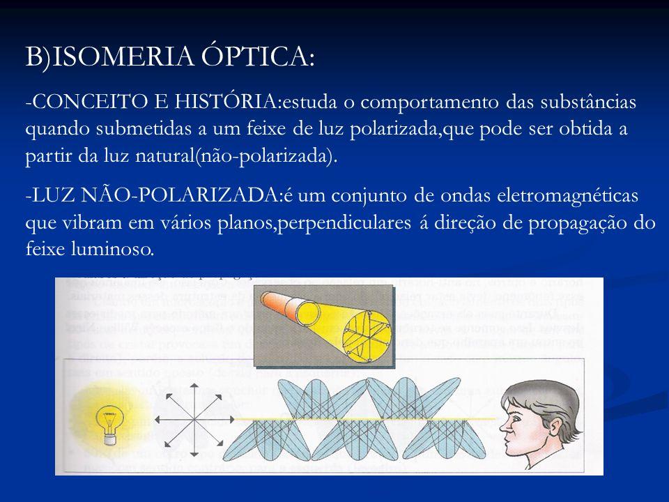 B)ISOMERIA ÓPTICA: