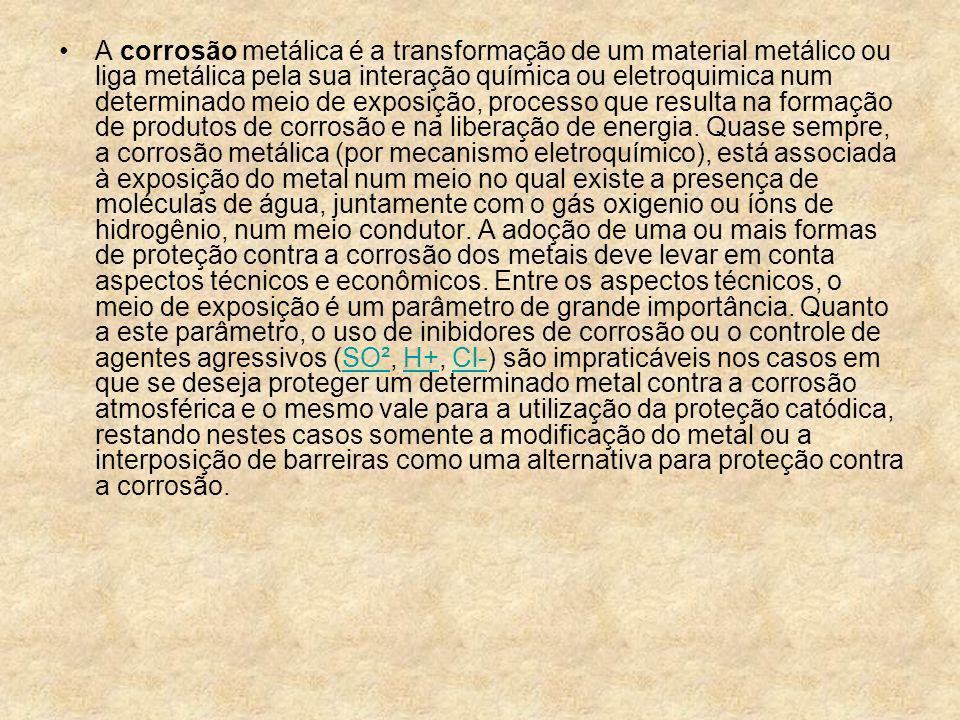A corrosão metálica é a transformação de um material metálico ou liga metálica pela sua interação química ou eletroquimica num determinado meio de exposição, processo que resulta na formação de produtos de corrosão e na liberação de energia.