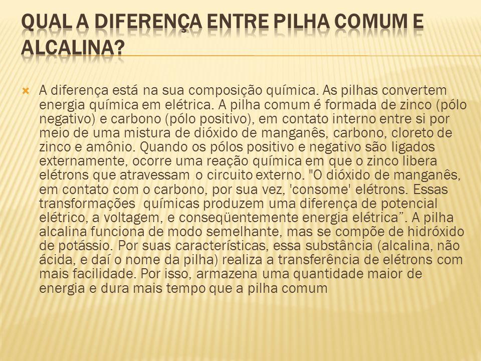 Qual a diferença entre pilha comum e alcalina