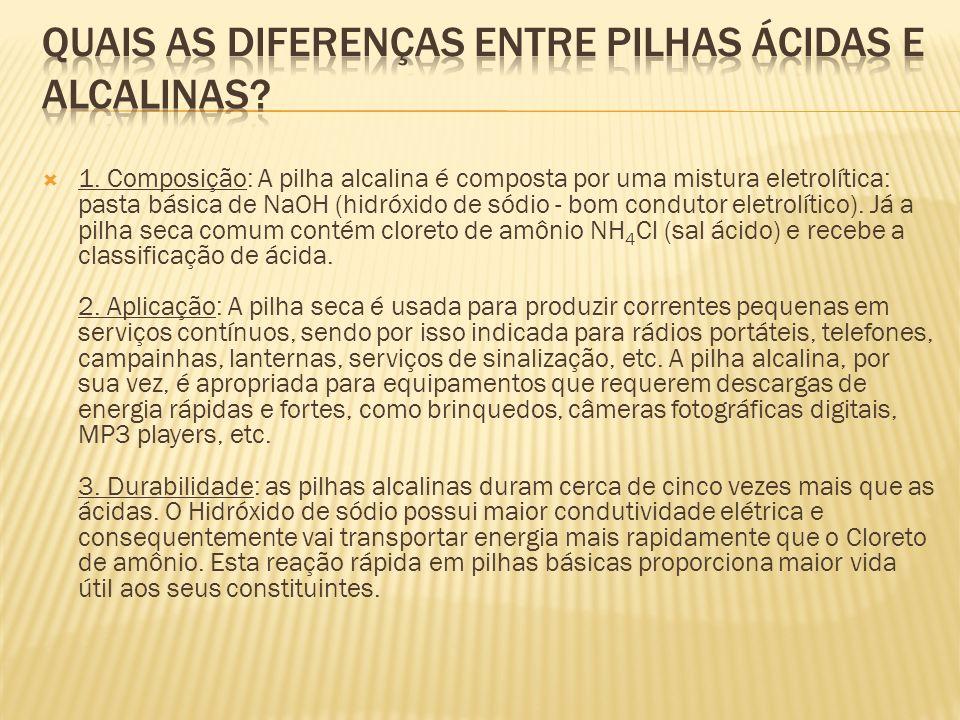 Quais as diferenças entre pilhas ácidas e alcalinas