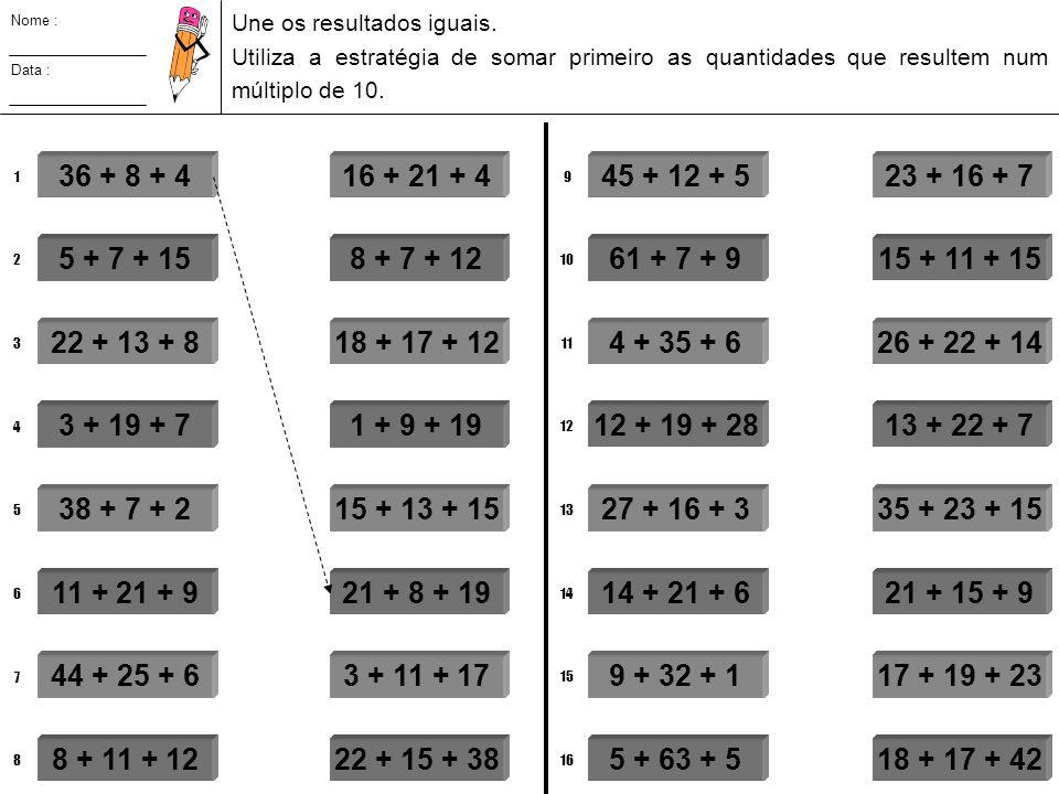 Nome : Une os resultados iguais. Utiliza a estratégia de somar primeiro as quantidades que resultem num.