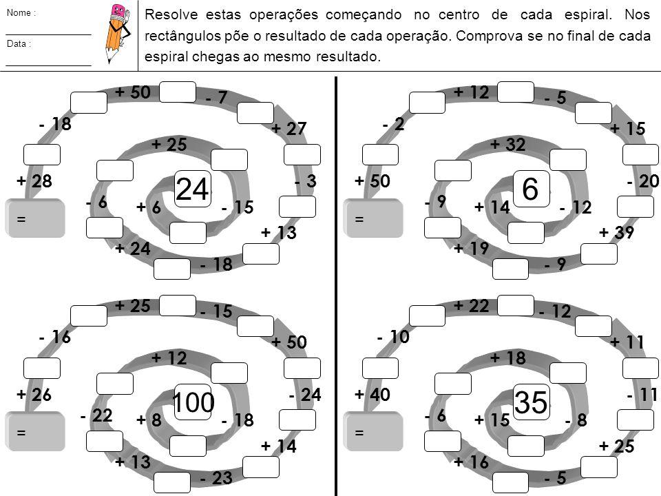Nome : Resolve estas operações começando no centro de cada espiral. Nos.