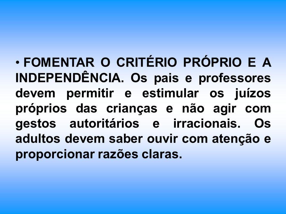 FOMENTAR O CRITÉRIO PRÓPRIO E A INDEPENDÊNCIA