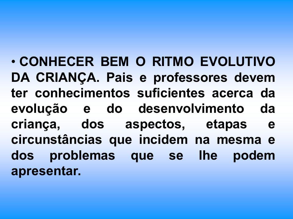 CONHECER BEM O RITMO EVOLUTIVO DA CRIANÇA
