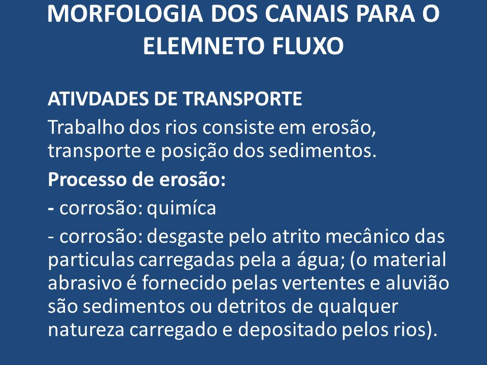 MORFOLOGIA DOS CANAIS PARA O ELEMNETO FLUXO