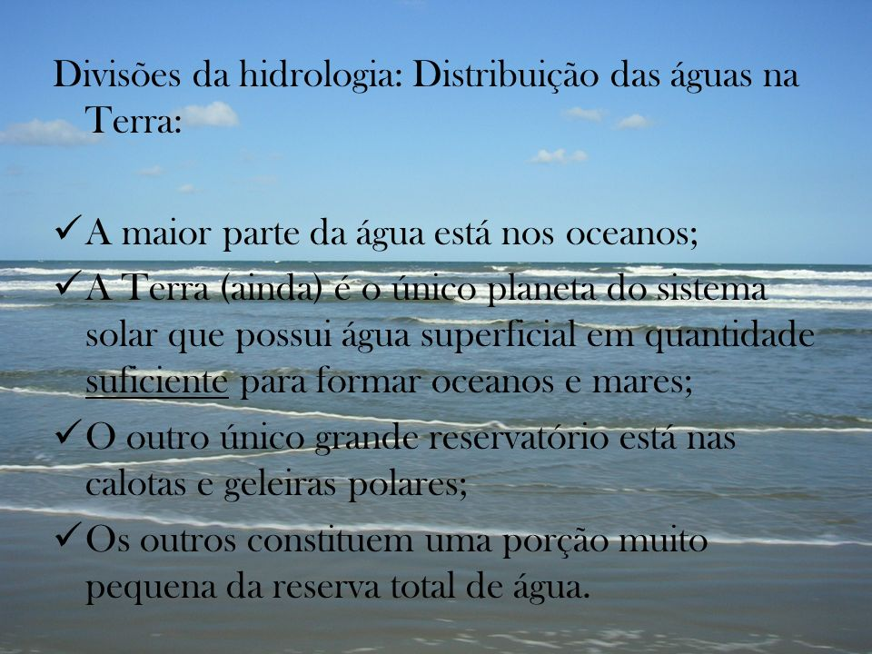 Divisões da hidrologia: Distribuição das águas na Terra: