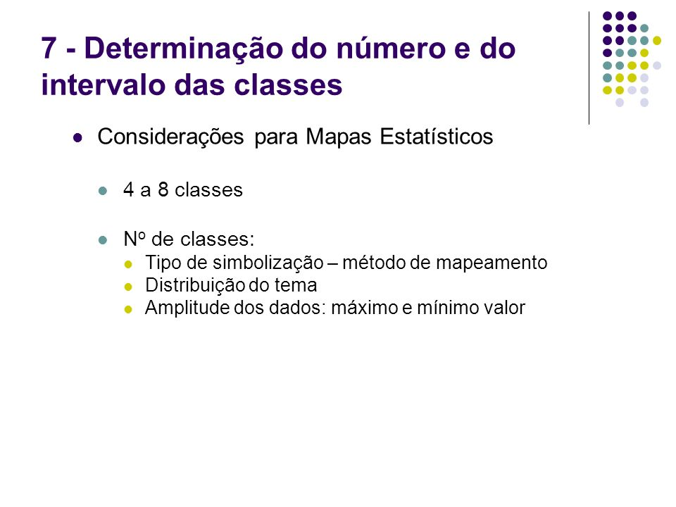 7 - Determinação do número e do intervalo das classes