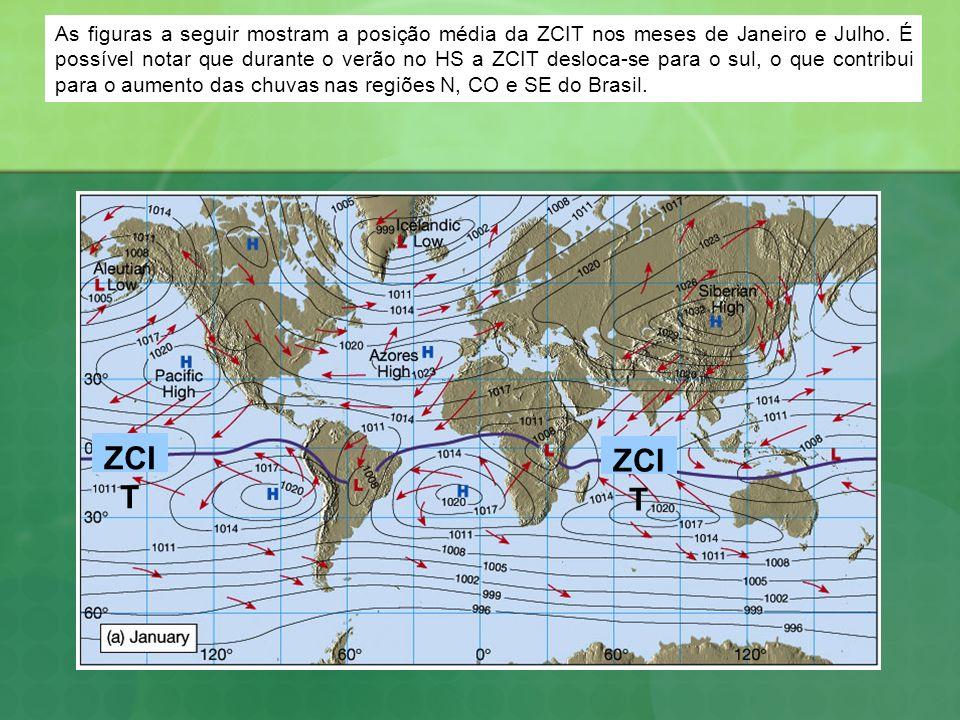 As figuras a seguir mostram a posição média da ZCIT nos meses de Janeiro e Julho. É possível notar que durante o verão no HS a ZCIT desloca-se para o sul, o que contribui para o aumento das chuvas nas regiões N, CO e SE do Brasil.