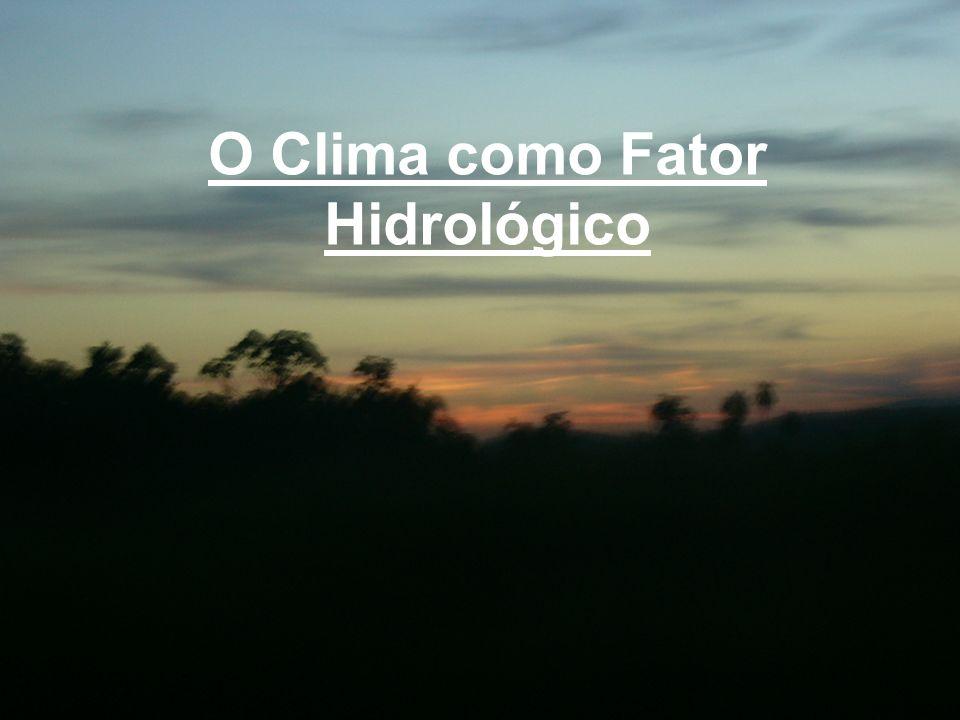 O Clima como Fator Hidrológico