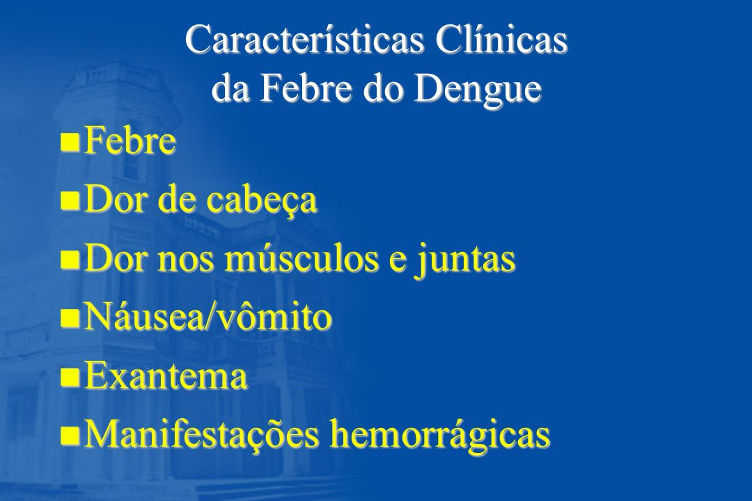Características Clínicas da Febre do Dengue