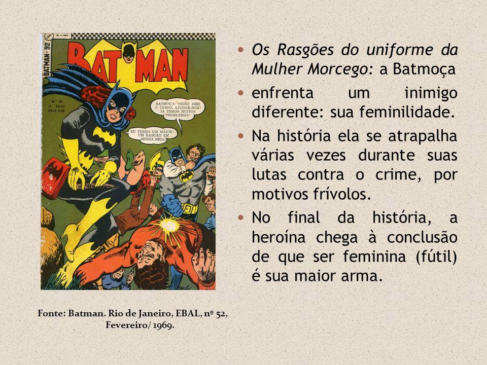 Fonte: Batman. Rio de Janeiro, EBAL, nº 52, Fevereiro/ 1969.