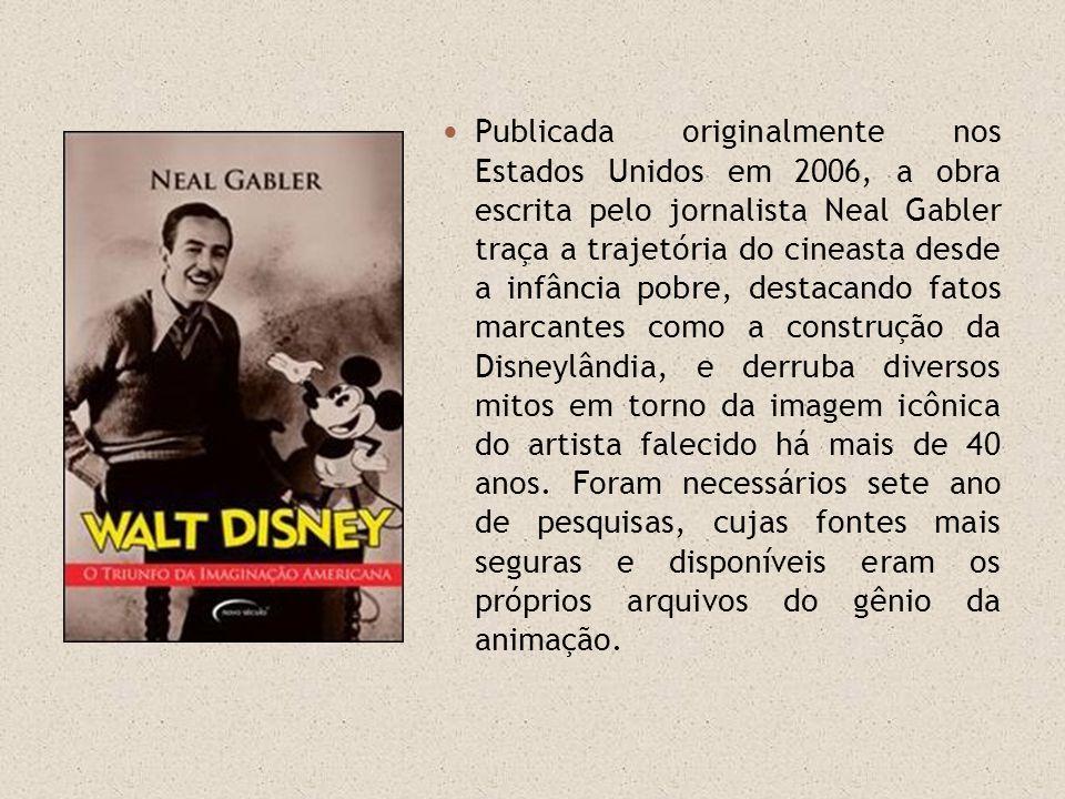 Publicada originalmente nos Estados Unidos em 2006, a obra escrita pelo jornalista Neal Gabler traça a trajetória do cineasta desde a infância pobre, destacando fatos marcantes como a construção da Disneylândia, e derruba diversos mitos em torno da imagem icônica do artista falecido há mais de 40 anos.