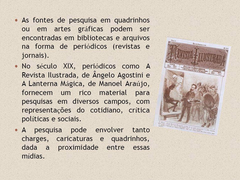 As fontes de pesquisa em quadrinhos ou em artes gráficas podem ser encontradas em bibliotecas e arquivos na forma de periódicos (revistas e jornais).