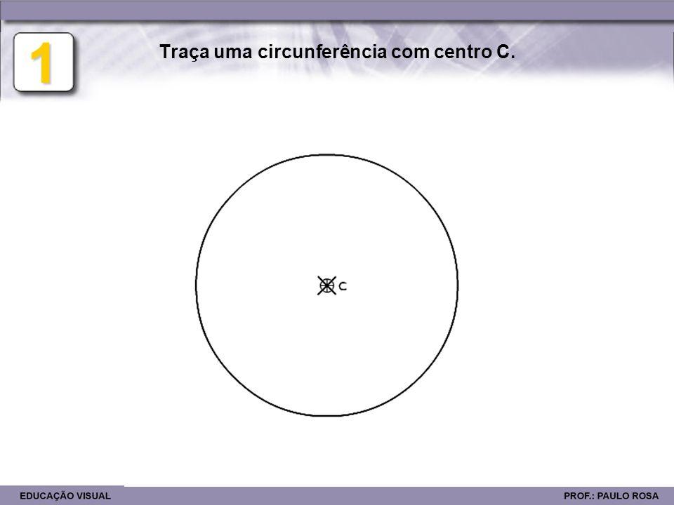 Traça uma circunferência com centro C.