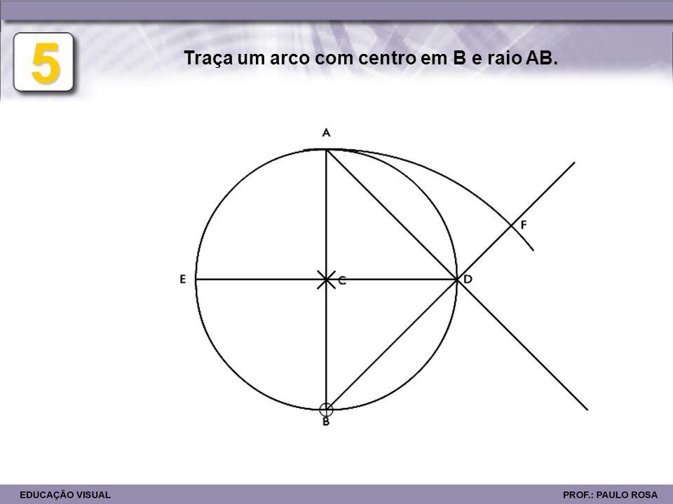 Traça um arco com centro em B e raio AB.