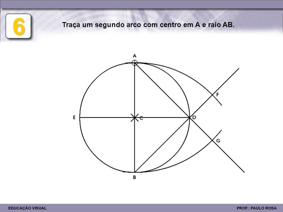 Traça um segundo arco com centro em A e raio AB.